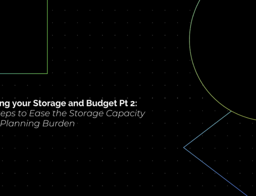 Optimizing your Storage and Budget Pt 2: Three Steps to Ease the Storage Capacity Budget Planning Burden