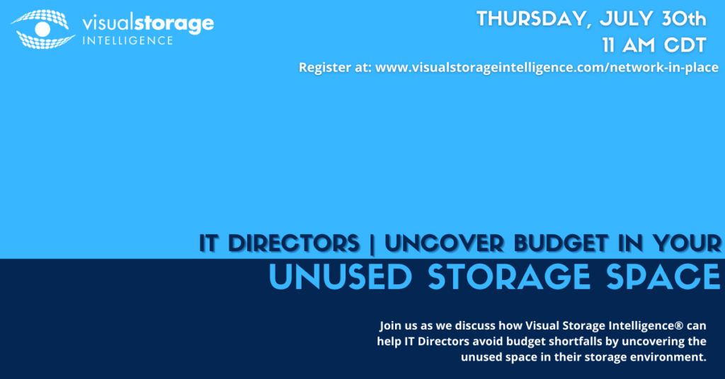 """Promotional event photo. """"IT directors - uncover budget in your unused storage space"""" - Date: July 30th @ 11AM CDT"""
