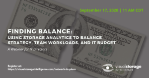 """Promotional event photo """"Finding Balance: using storage analytics to balance strategy, team workloads, and IT budget"""" - Date: September 17th, 2020 @ 11AM CDT"""
